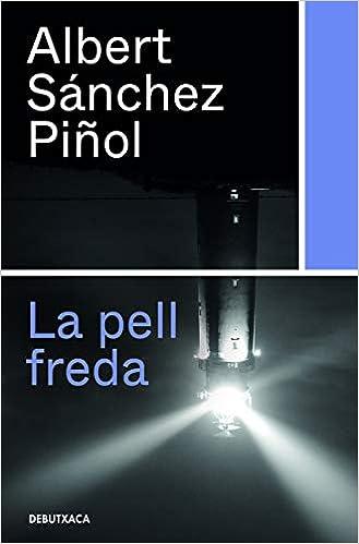 Book's Cover of La pell freda (Narrativa Catalana) (Catalán) Tapa blanda – 30 julio 2020