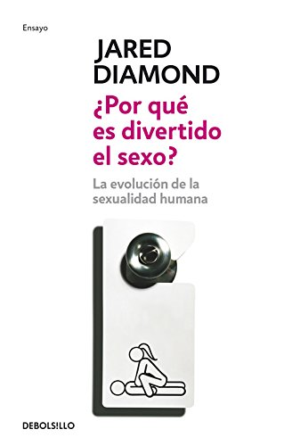 Por que es divertido el sexo?/ Why Is Sex Fun?: La evolucion de la sexualidad humana/ The Evolution of Human Sexuality (