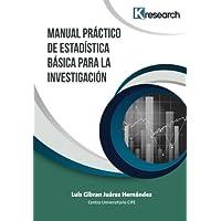 Manual práctico de estadística básica para la investigación (Spanish Edition)
