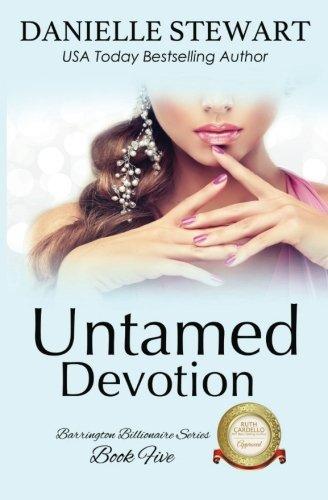 Books : Untamed Devotion (The Barrington Billionaires) (Volume 5)