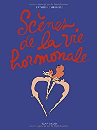 Scènes de la vie hormonale, tome 1 par Catherine Meurisse