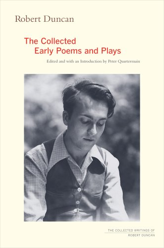 Robert Duncan: The Collected Early Poems and Plays (The Collected Writings of Robert Duncan)