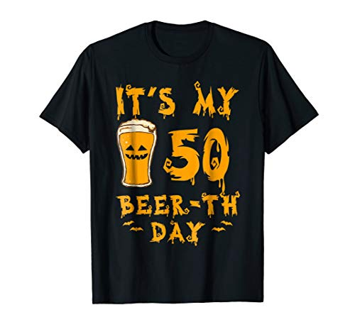 It's My 50th Beerth Day - Halloween T-Shirt Ideas -