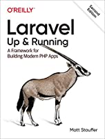 Laravel: Up & Running: A Framework for Building Modern PHP Apps, 2nd Edition Front Cover