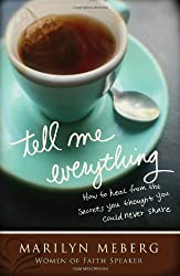 Tell Me Everything: How You Can Heal from the Secrets You Thought You'd Never Share