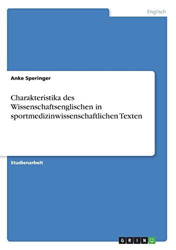 Charakteristika des Wissenschaftsenglischen in sportmedizinwissenschaftlichen Texten (German Edition) by GRIN Publishing