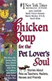 img - for Chicken Soup for the Pet Lover's Soul (Chicken Soup for the Soul) book / textbook / text book