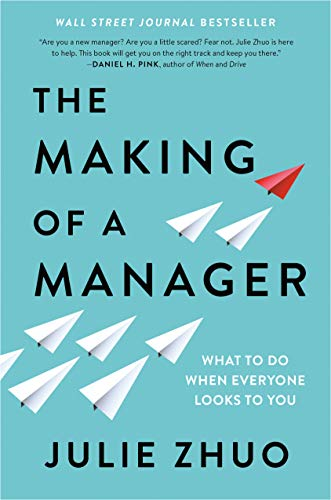 The Making of a Manager: What to Do When Everyone Looks to You Kindle Edition