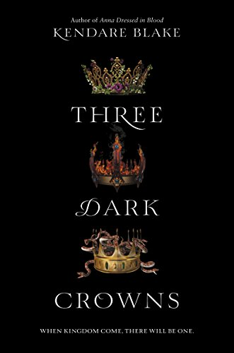 Three Dark Crowns by [Blake, Kendare]