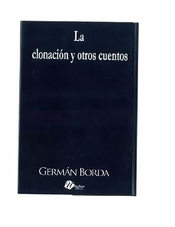 La Clonación y otros Cuentos (Spanish Edition)