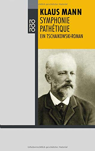 Symphonie Pathétique: Ein Tschaikowsky-Roman