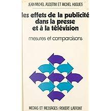 Les effets de la publicité dans la presse et la télévision: Mesures et comparaisons (French Edition)