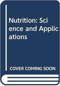 Nutrition Science And Applications Smolin Lori A Grosvenor Mary B 9780030316715 Amazon Com Books