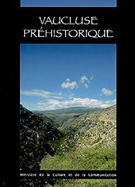 Vaucluse préhistorique par Jacques Buisson-Catil