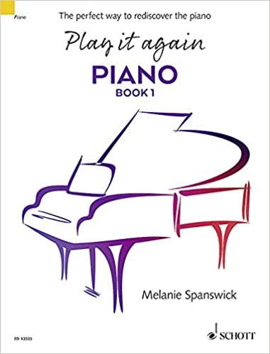 Play it Again: Piano Book 1 - The Perfect Way to Rediscover the Piano