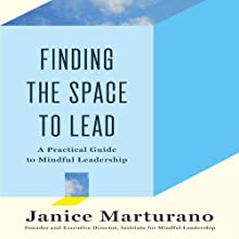 Finding the Space to Lead: A Practical Guide to Mindful Leadership Audiobook by Janice Marturano Narrated by Janice Marturano