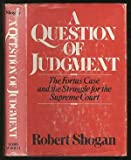 img - for A Question of Judgment: The Fortas Case and the Struggle for the Supreme Court. book / textbook / text book