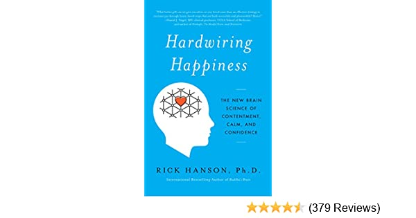 67916d0f76fe6 Hardwiring Happiness  The New Brain Science of Contentment