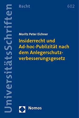 insiderrecht-und-ad-hoc-publizitt-nach-dem-anlegerschutzverbesserungsgesetz-nomos-universitatsschriften-recht-band-602