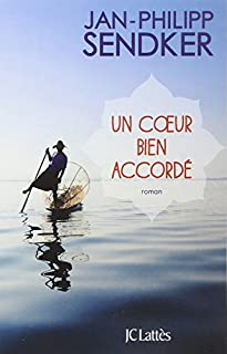 Un coeur bien accordé, Sendker, Jan-Philipp