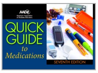AADE Quick Guide to Medications, 7th Edition