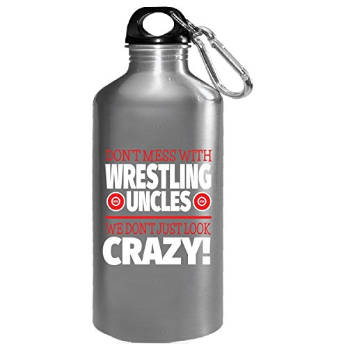 Crazy Wrestling Family - Don't Mess With Wrestling Uncles - Water Bottle by Eternally Gifted