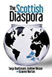The Scottish Diaspora, Tanja Bueltmann and Andrew Hinson, 0748648925