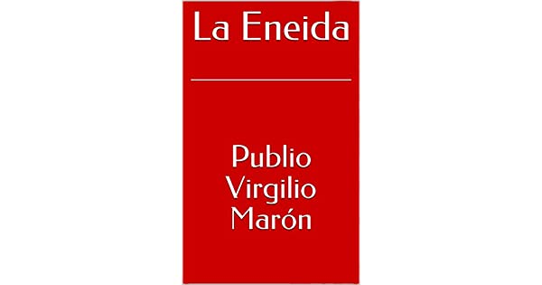 La Eneida eBook: Publio Virgilio Marón, Eugenio de Ochoa: Amazon.com.mx: Tienda Kindle