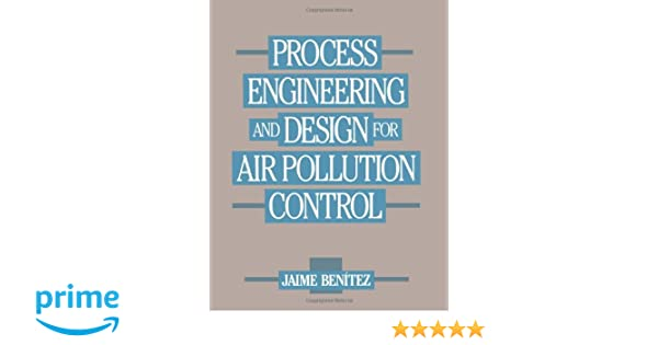 Process engineering and design for air pollution control jaime process engineering and design for air pollution control jaime benitez 9780137232147 amazon books fandeluxe Choice Image