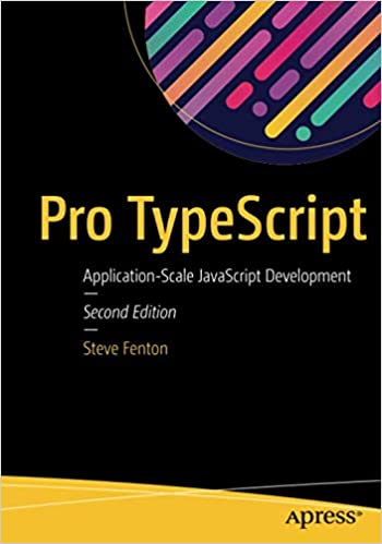 Pro TypeScript: Application-Scale JavaScript Development: Steve