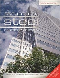 Structural Steel Drafting and Design: 2nd Edition
