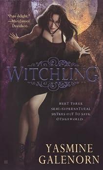 Witchling: An Otherworld Novel (Otherworld Series Book 1) by [Galenorn, Yasmine]