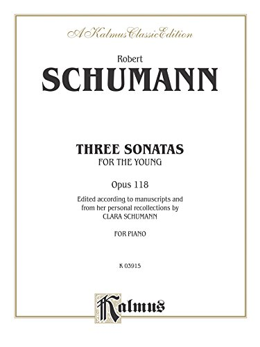 Three Sonatas for the Young, Opus 118: For Advanced Piano Solo (Kalmus - 3 Sonatas Keyboard
