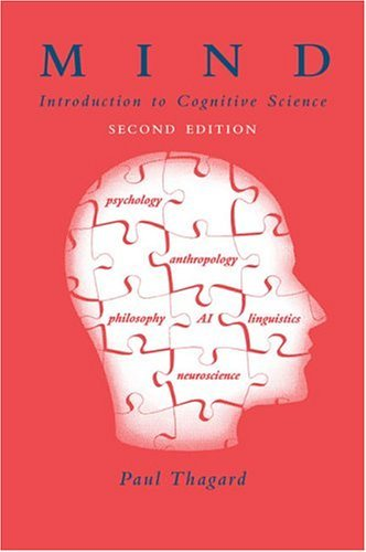 Feb 2005 Art - Mind: Introduction to Cognitive Science by Paul Thagard (Feb 4 2005)