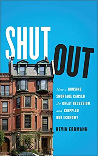 Shut Out: How a Housing Shortage Caused the Great Recession and Crippled Our Economy (Mercatus Center at George Mason University)