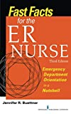 Best Emergency Nursing Books - Fast Facts for the ER Nurse, Third Edition: Review
