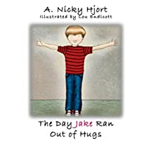 The Day Jake Ran Out of Hugs