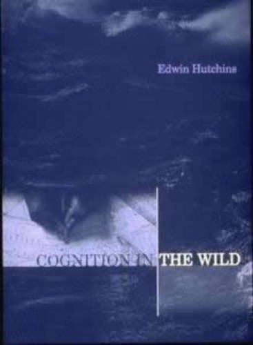 Cognition in the Wild (MIT Press) by Edwin Hutchins (1996-09-01) ()