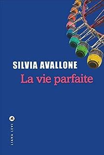 La vie parfaite, Avallone, Silvia