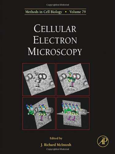 Cellular Electron Microscopy, Volume 79 (Methods in Cell Biology)