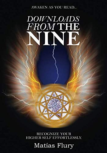 Downloads From the Nine: Recognize Your Higher Self Effortlessly