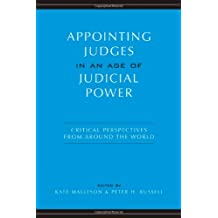 Appointing Judges in an Age of Judicial Power: Critical Perspectives from around the World