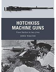 Hotchkiss Machine Guns: From Verdun to Iwo Jima