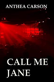 Call Me Jane (The Oshkosh Trilogy Book 2) by [Carson, Anthea]