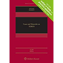 Cases and Materials on Torts (Aspen Casebook) [Connected Casebook]