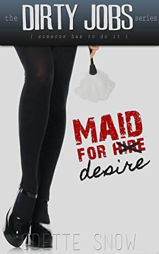 Maid for Desire (The Dirty Jobs Series) - Kindle edition by