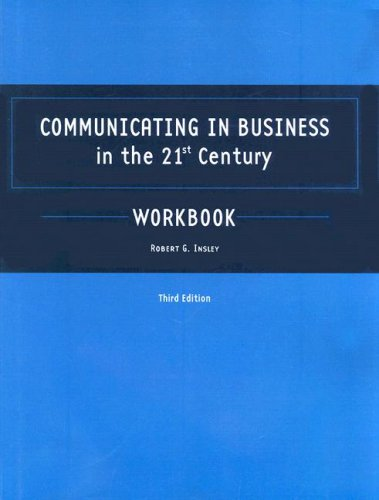 Communicating In Business In the 21st Century Student Workbook (3rd Edition)