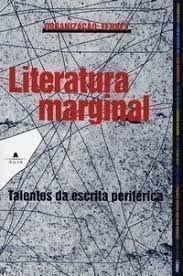 Literatura Marginal: Talentos da Escrita Periférica
