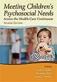 Meeting Children's Psychosocial Needs Across the Healthcare Continuum
