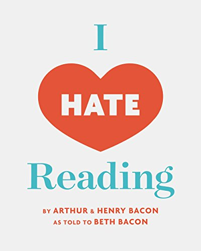 I Hate Reading: A funny book for 6-9 year old intermediate reluctant readers by [Bacon, Beth, Bacon, Arthur, Bacon, Henry]